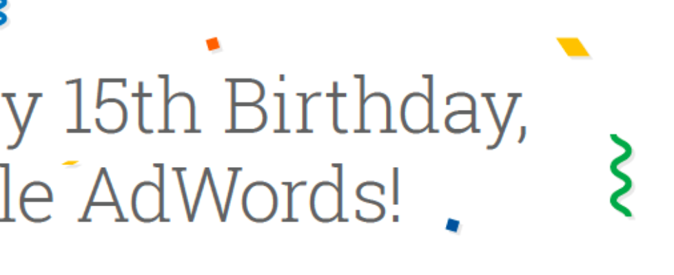 Google AdWords Celebrates 15 Years!
